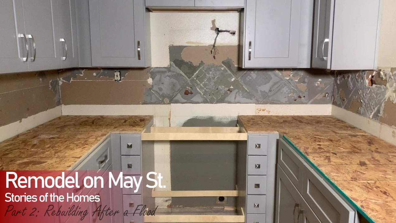 Rebuilding After a Flood | Remodel on May St. | Stoney Built