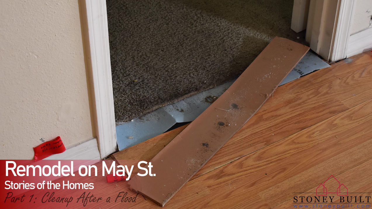 Cleanup after a flood | Remodel on May St. | Stoney Built