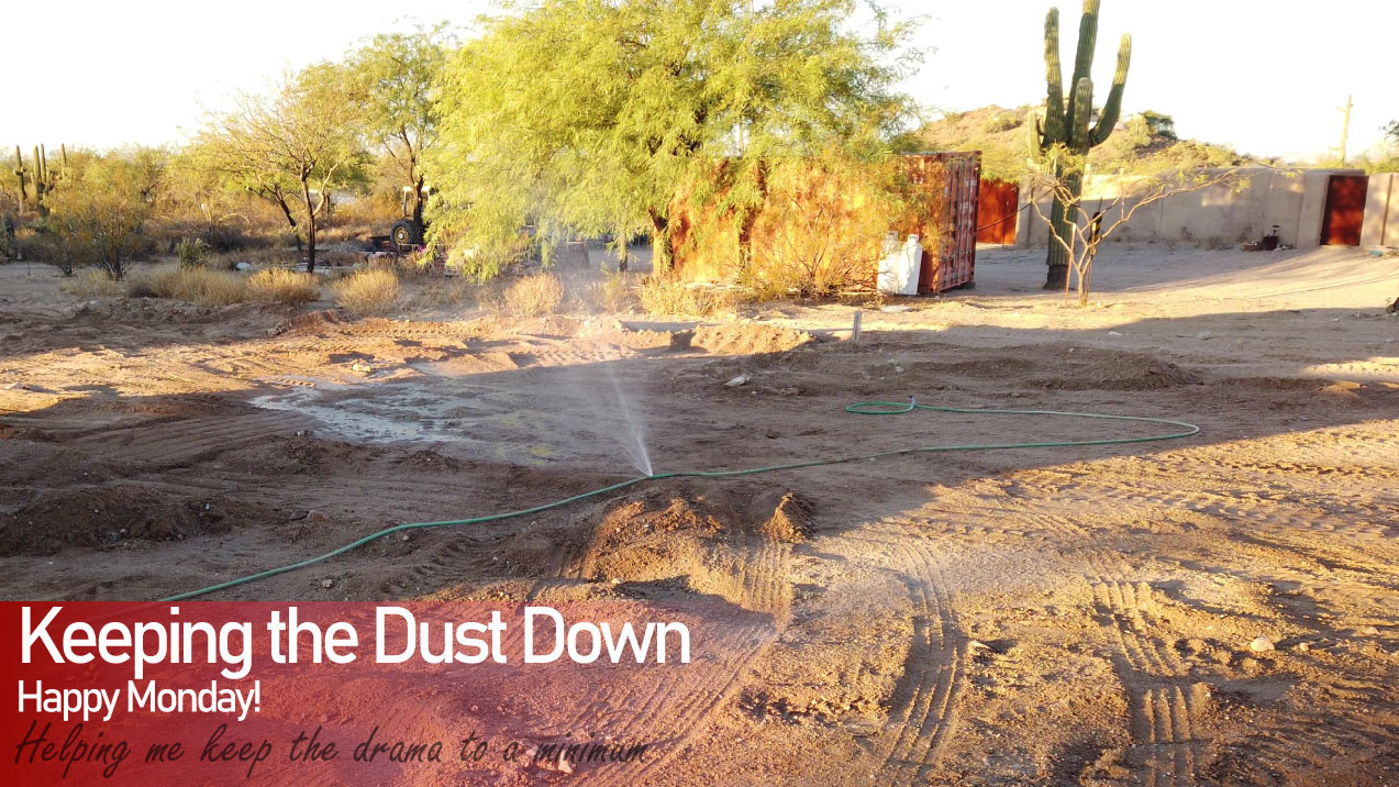 Keeping the Dust Down | Happy Monday | Stoney Built
